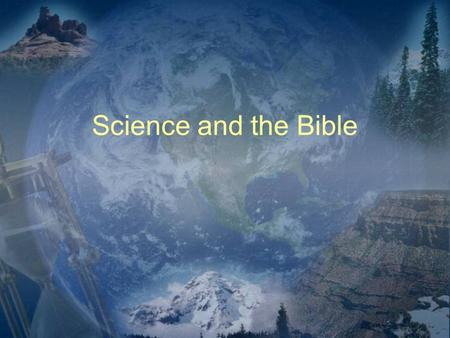 "Science and the Bible. What is Science? Kansas State Board of Education (2001) on science: ""Science is the human activity of seeking natural explanations."