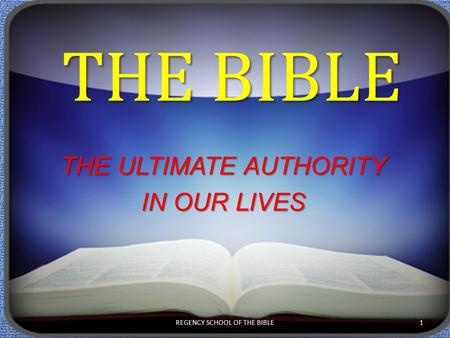 THE ULTIMATE AUTHORITY IN OUR LIVES