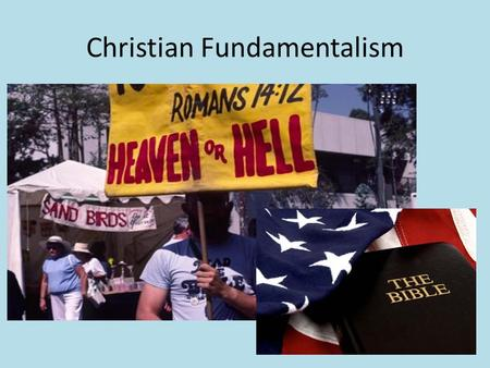 Christian Fundamentalism. Who are Christians? About 1/3 of the world's population is Christian, with Christianity being the world's largest religion (more.