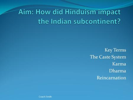 Aim: How did Hinduism impact the Indian subcontinent?
