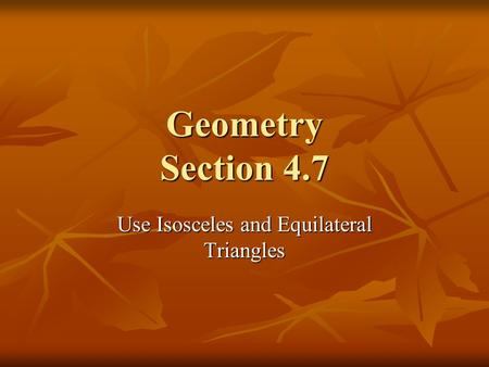 Use Isosceles and Equilateral Triangles