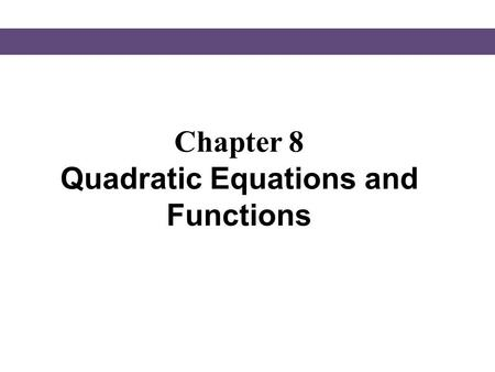 Chapter 8 Quadratic Equations and Functions. § 8.1 The Square Root Property and Completing the Square.