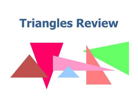 Triangles Review.
