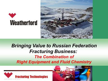 Bringing Value to Russian Federation Fracturing Business: