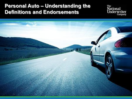 Personal Auto – Understanding the Definitions and Endorsements.
