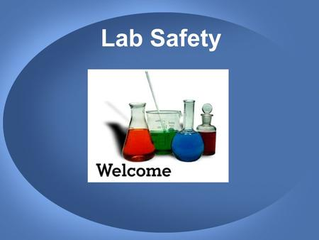 Lab Safety. Why is Lab Safety Important? So that you do not injure yourself or your classmates To preserve laboratory equipment.