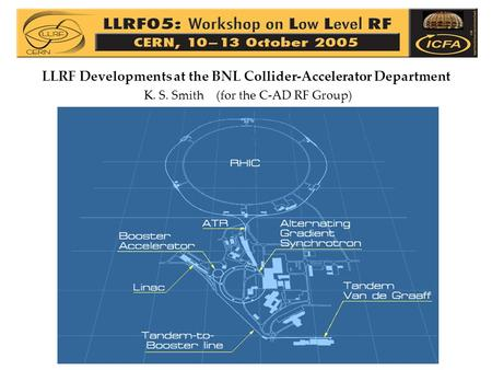 LLRF Developments at the BNL Collider-Accelerator Department K. S. Smith (for the C-AD RF Group)