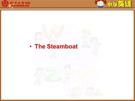 The Steamboat Fast-reading Read the passage quickly and number the events in the order they happen. a. Huck sees three men in a cabin. b. Huck and.