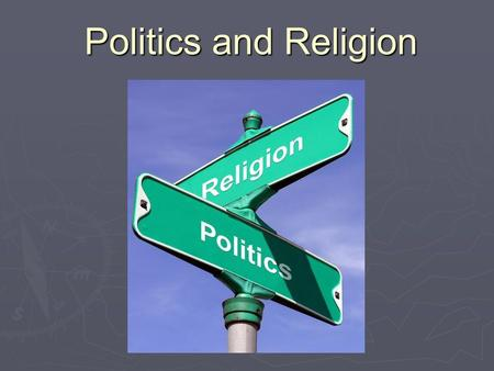 Politics and Religion Political Geography What is Political Geography?  Study of governmental systems  Study of nation-states.