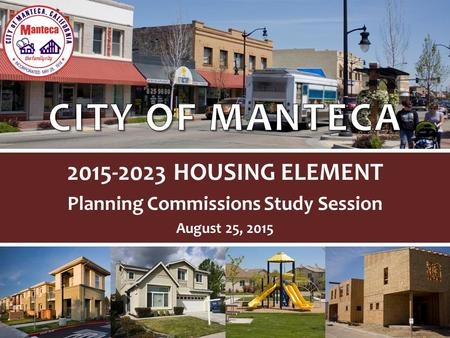 2015-2023 HOUSING ELEMENT Planning Commissions Study Session August 25, 2015.