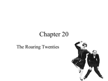 Chapter 20 The Roaring Twenties.