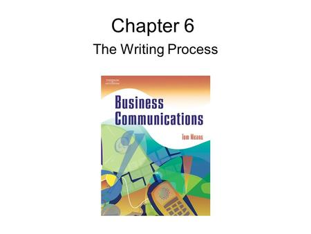 Chapter 6 The Writing Process. Case 6 Study Recently Maria Gonzalez changed jobs. After completing her business technology degree, she left her position.