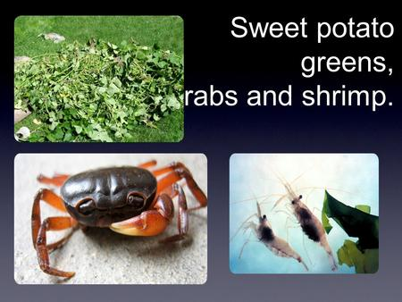 Sweet potato greens, crabs and shrimp.. The League Solid financial shape - Maintaining 33% reserve - FY 10 revenues: 40% dues; 43% district services -