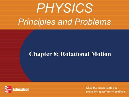 Chapter 8: Rotational Motion PHYSICS Principles and Problems.