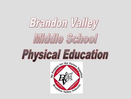 Brandon Valley Middle School Physical Education.