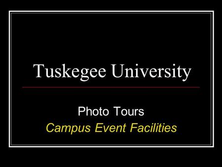 Tuskegee University Photo Tours Campus Event Facilities.