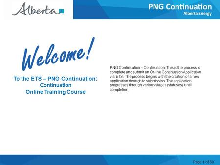Page 1 of 80 PNG Continuation – Continuation: This is the process to complete and submit an Online Continuation Application via ETS. The process begins.