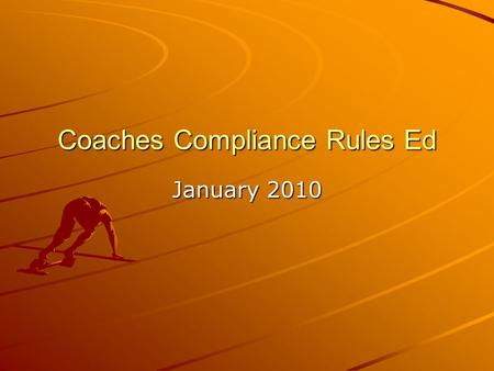 Coaches Compliance Rules Ed January 2010. Agenda Media Guide Guidelines Eligibility Center Updates Recruit Visits Updates Recent Questions New Interpretations.