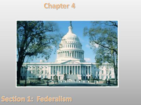 The Framers Choose Federalism When the Framers of the Constitution met in Philadelphia in 1787, most of them did not want to create a strong central government.