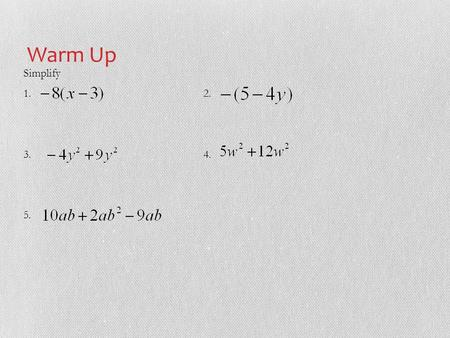 Simplify 1. 2. 3.4. 5. Warm Up. Section 8-1 A. CLASSIFYING POLYNOMIALS.