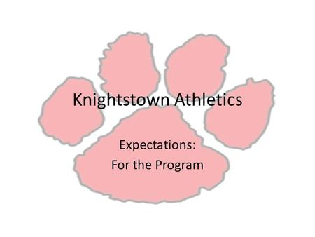 Knightstown Athletics Expectations: For the Program.