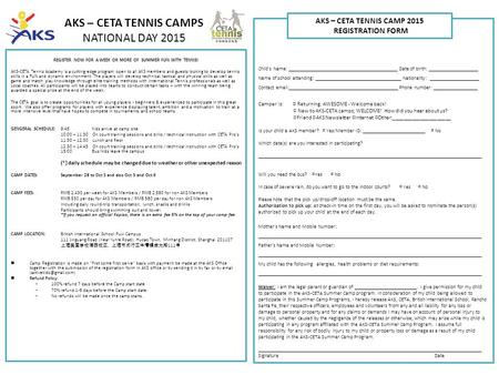 AKS – CETA TENNIS CAMPS NATIONAL DAY 2015 REGISTER NOW FOR A WEEK OR MORE OF SUMMER FUN WITH TENNIS! AKS-CETA Tennis Academy is a cutting edge program.