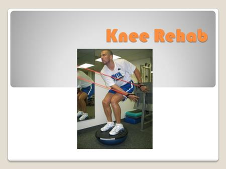 Knee Rehab. When injuries occur, the focus of the athletic shifts from injury prevention to injury treatment and rehabilitation Treatment and rehabilitation.
