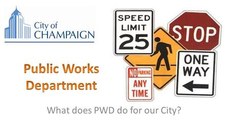 What does PWD do for our City?. Administrative Services Engineering Operations.