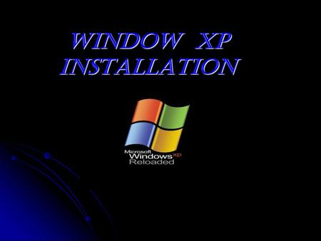 Window xp installation. Minimum HARDWARE REQUIREMENTS Minimum HARDWARE REQUIREMENTS PC with 300 megahertz or higher processor clock speed recommended;