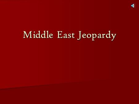 Middle East Jeopardy (Insert Title Here) Formation of Israel Israel- Arab Conflict Israel and Arab countries EgyptIranIraq 100 200 300 400 Final Jeopardy!!