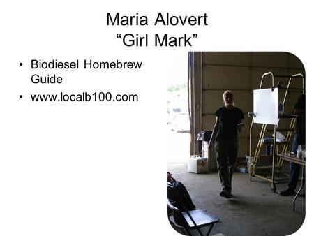 "Maria Alovert ""Girl Mark"" Biodiesel Homebrew Guide www.localb100.com."