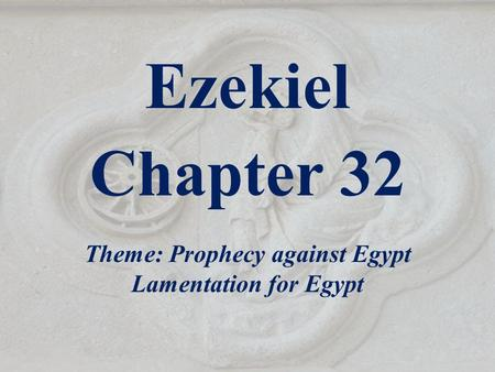Theme: Prophecy against Egypt