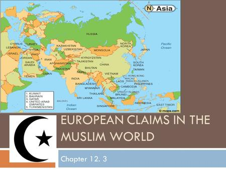 EUROPEAN CLAIMS IN THE MUSLIM WORLD Chapter 12. 3.