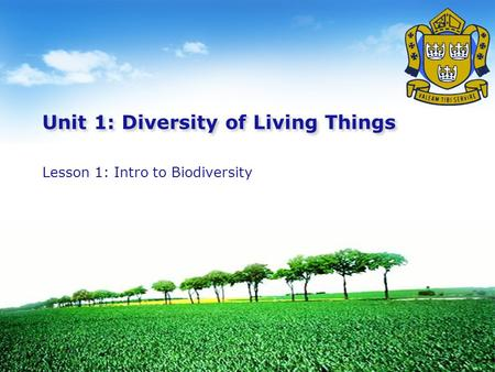 LOGO Unit 1: Diversity of Living Things Lesson 1: Intro to Biodiversity.