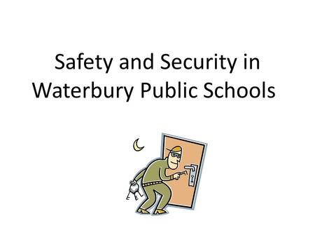 Safety and Security in Waterbury Public Schools. Situational Awareness *Is the ability to identify, process, and comprehend the critical elements of information.