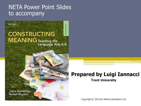 NETA Power Point Slides to accompany Prepared by Luigi Iannacci Trent University Copyright © 2013 by Nelson Education Ltd.