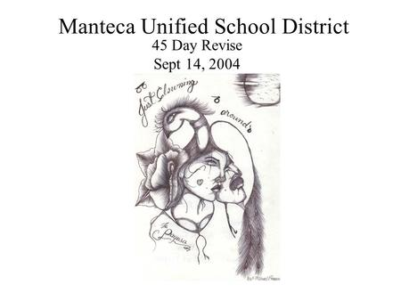 Manteca Unified School District 45 Day Revise Sept 14, 2004.