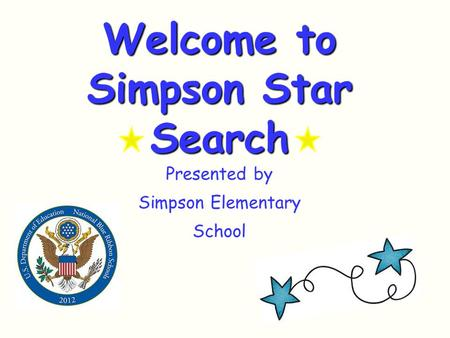 Welcome to Simpson Star Search Presented by Simpson Elementary School.