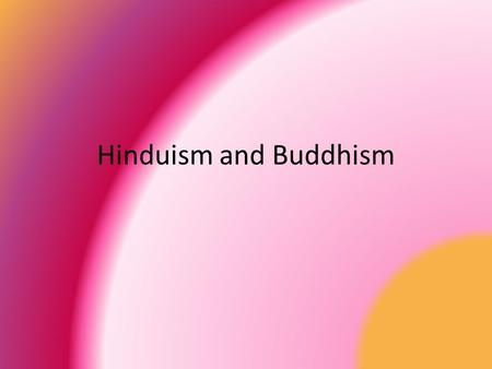 Hinduism and Buddhism. Hinduism's Basic Tenets Hinduism believes in only one God but allows its followers to worship the God in many forms such as nature.