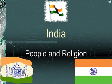India People and Religion. Religious Life Hinduism is the major religion in India It is polytheistic – they believe in many gods The Gods make.