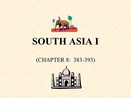 SOUTH ASIA I (CHAPTER 8: 383-393). MAJOR GEOGRAPHIC QUALITIES OF SOUTH ASIA WELL DEFINED PHYSIOGRAPHICALLY THE WORLD'S SECOND LARGEST POPULATION CLUSTER.