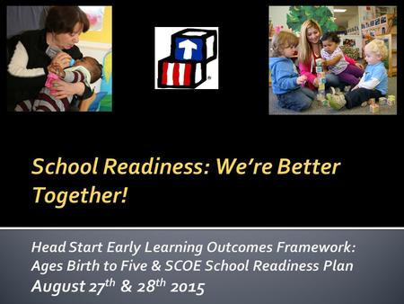School Readiness: We're Better Together