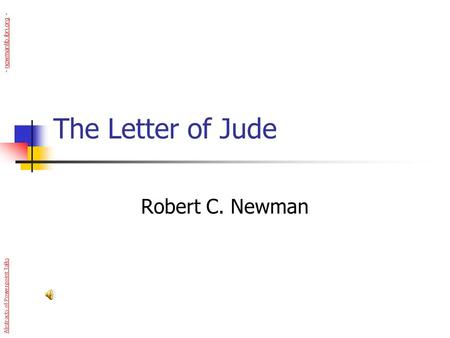 The Letter of Jude Robert C. Newman Abstracts of Powerpoint Talks - newmanlib.ibri.org -newmanlib.ibri.org.