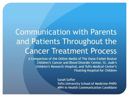 Communication with Parents and Patients Throughout the Cancer Treatment Process A Comparison of the Online Media of The Dana-Farber Boston Children's Cancer.