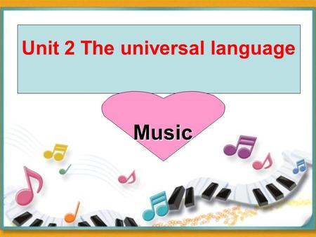 Unit 2 The universal language Music. Competition Round 1 How many kinds of music do you know?