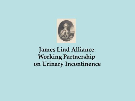 James Lind Alliance Working Partnership on Urinary Incontinence.