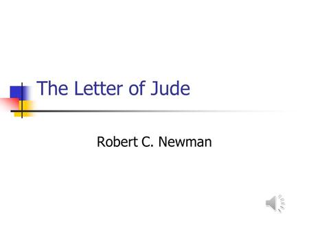 The Letter of Jude Robert C. Newman Author of Jude.
