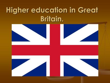 Higher education in Great Britain.. There is a considerable choice of post- school education in Britain. In addition to universities, there are also polytechnics.