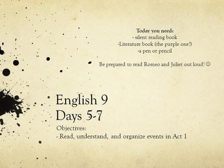 Objectives: - Read, understand, and organize events in Act 1
