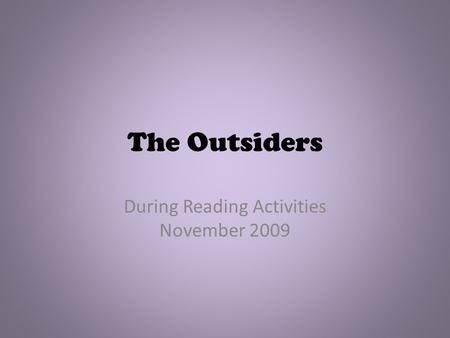 The Outsiders During Reading Activities November 2009.